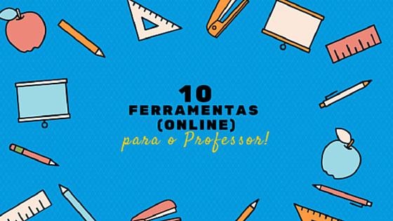 10 ferramentas online para o professor