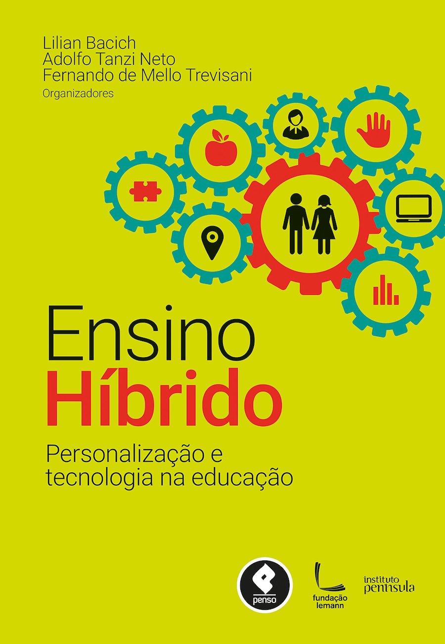 Ensino Hibrido. Personalização e Tecnologia